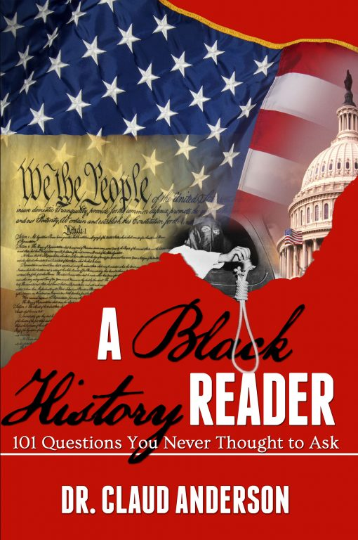 Book: A Black History Reader: 101 Questions You Never Thought to Ask by Dr. Claud Anderson | PowerNomics Corporation of America